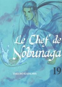 Le chef de Nobunaga. Volume 19, Le chef de Nobunaga