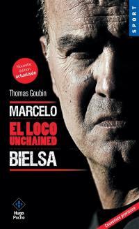 Marcelo Bielsa : el loco enigmatico
