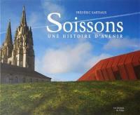 Soissons : une histoire d'avenir