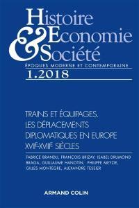 Histoire, économie & société. n° 1 (2018), Trains et équipages : les déplacements diplomatiques en Europe : XVIIe-XVIIIe siècles