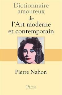 Dictionnaire amoureux de l'art moderne contemporain