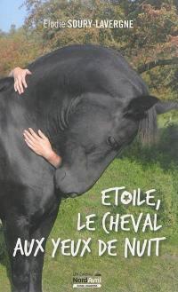 Etoile, le cheval aux yeux de nuit
