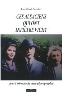 Ces Alsaciens qui ont infiltré Vichy