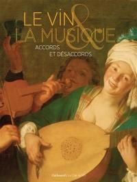 Le vin et la musique : accords et désaccords, XVIe-XIXe siècles : exposition, Bordeaux, Cité du vin, du 22 mars au 24 juin 2018