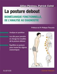 La posture debout : biomécanique fonctionnelle, de l'analyse au diagnostic