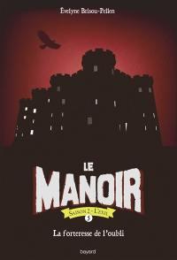 Le manoir. Volume 5, La forteresse de l'oubli