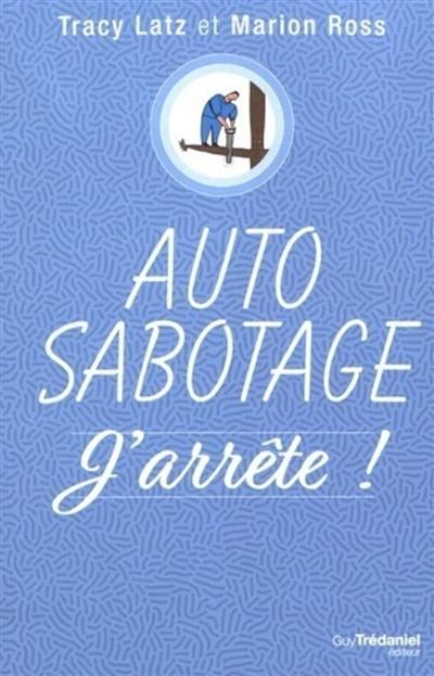 Auto sabotage : j'arrête !
