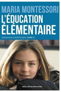 L'école élémentaire. Volume 1, L'éducation élémentaire