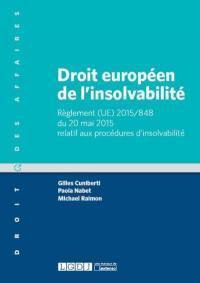 Droit européen de l'insolvabilité : règlement (UE) 2015-848 du 20 mai 2015 relatif aux procédures d'insolvabilité