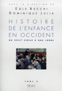 Histoire de l'enfance en Occident. Volume 2, Du XVIIIe siècle à nos jours