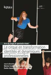 Arts du cirque et spectacle vivant. Volume 2, Le cirque en transformation