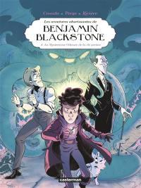 Les aventures ahurissantes de Benjamin Blackstone. Volume 2, La mystérieuse odyssée de la clé perdue