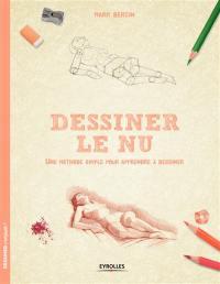 Dessiner le nu : une méthode simple pour apprendre à dessiner