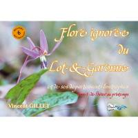 Flore ignorée du Lot-&-Garonne et de ses départements limitrophes. Volume 1, De l'hiver au printemps