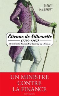 Etienne de Silhouette (1709-1767) : le ministre banni de l'histoire de France