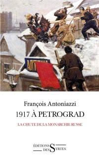 1917 à Petrograd : la chute de la monarchie russe