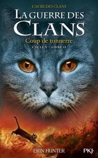 La guerre des clans : l'aube des clans : cycle 5. Volume 2, Coup de tonnerre