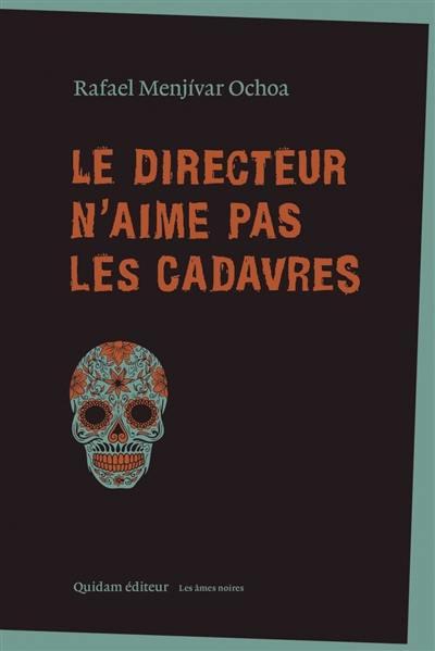 Le directeur n'aime pas les cadavres