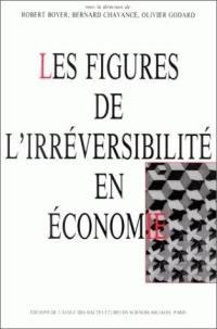 Les Figures de l'irréversibilité en économie