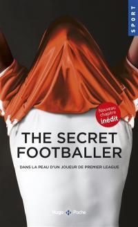 The secret footballer, Dans la peau d'un joueur de Premier League