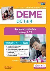 DEME, diplôme d'Etat de moniteur-éducateur : DC 1 à 4 : annales corrigées, session 2018