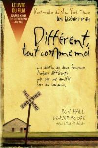 Différent, tout comme moi  : le destin de deux hommes différents, unis par une amitié hors du commun
