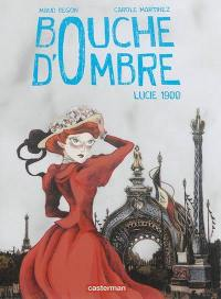 Bouche d'ombre. Volume 2, Lucie 1900
