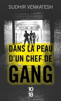 Dans la peau d'un chef de gang