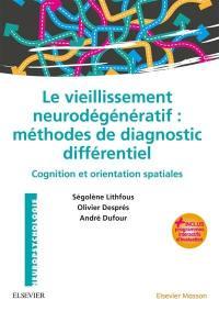 Le vieillissement neurodégénératif