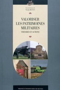 Valoriser les patrimoines militaires