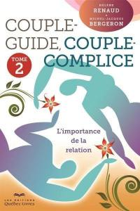 Couple-guide, couple-complice. Volume 2, L'importance de la relation