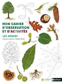 Mon cahier d'observation et d'activités, Les arbres