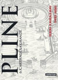 Pline. Volume 6, Carthage la grande