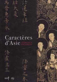 Caractères d'Asie : trésors de la bibliothèque