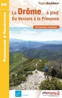 La Drôme... à pied : du Vercors à la Provence : 50 promenades & randonnées