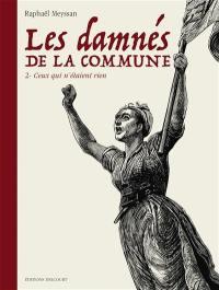 Les damnés de la Commune, Ceux qui n'étaient rien, Vol. 2