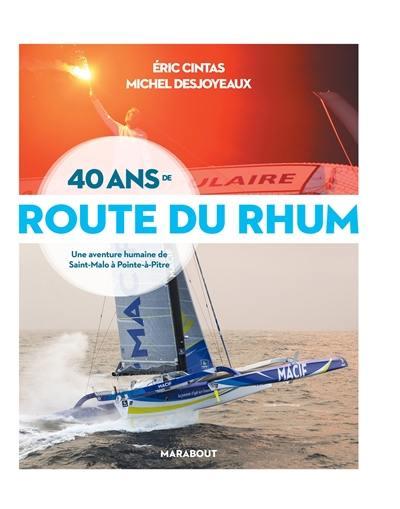 40 ans de Route du Rhum : une aventure humaine de Saint-Malo à Pointe-à-Pitre