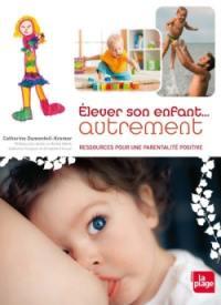 Elever son enfant autrement : ressources pour un nouveau maternage