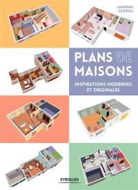 Plans de maisons : inspirations modernes et originales