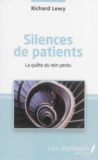 Silences de patients : la quête du rein perdu