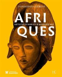 Afriques, artistes d'hier et d'aujourd'hui : exposition, Le François (Martinique), Fondation Clément, du 21 janvier au 6 mai 2018
