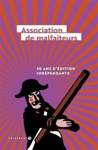 Association de malfaiteurs : 30 ans d'édition indépendante