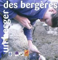 Un berger, des bergères... : nouveaux enjeux d'un métier en mutation