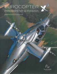 Eurocopter X3 : l'hélicoptère fait sa révolution