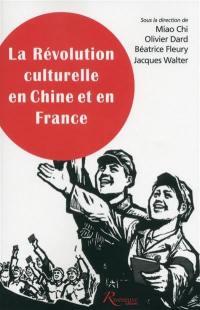 La Révolution culturelle en Chine et en France : expériences, savoirs, mémoires