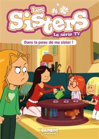Les sisters : la série TV. Volume 3, Dans la peau de ma sister