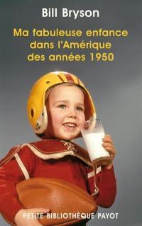 Ma fabuleuse enfance dans l'Amérique des années 1950