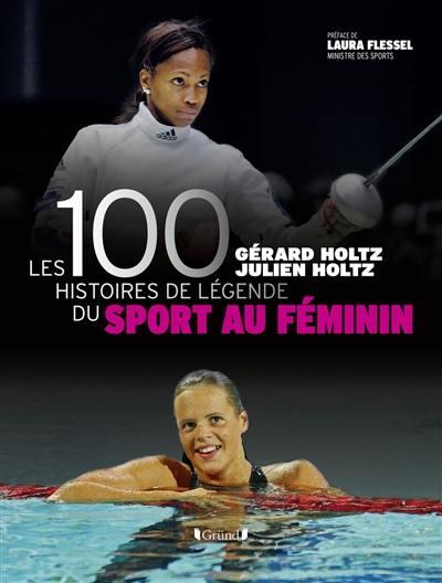 Les 100 histoires de légende du sport au féminin