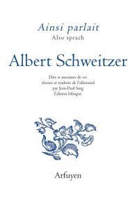 Ainsi parlait Albert Schweitzer = Also sprach Albert Schweitzer