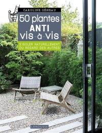 50 plantes anti vis-à-vis